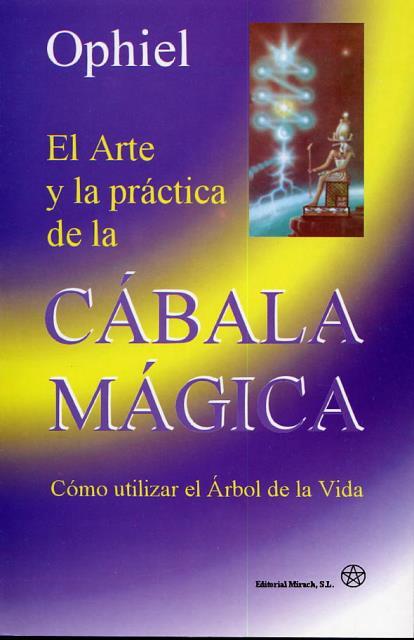 CABALA MAGICA EL ARTE Y LA PRACTICA DE LA