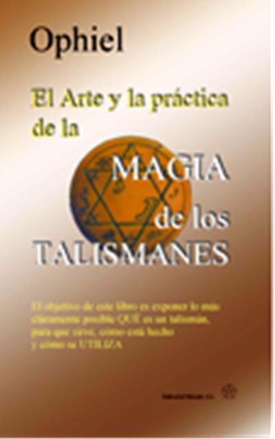 EL ARTE Y LA PRACTICA DE LA MAGIA DE LOS TALISMANES