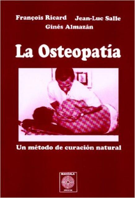 LA OSTEOPATÍA . UN MÉTODO DE CURACIÓN NATURAL