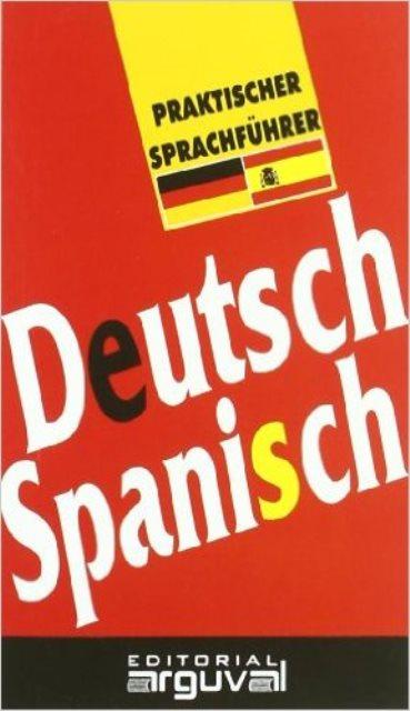 DEUTSCH - SPANISCH PRAKTISCHER SPRACHFUHRER -ALEMAN-