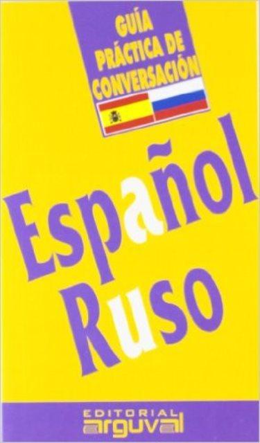 ESPAÑOL - RUSO GUIA PRACTICA DE CONVERSACION