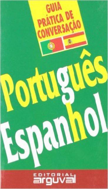 PORTUGUES - ESPANHOL GUIA PRACTICA DE CONVERSACAO