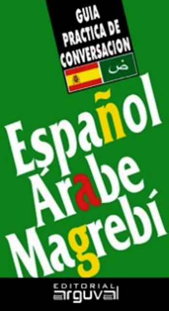ESPAÑOL ARABE MAGREBI GUIA PRACTICA DE CONVERSACION