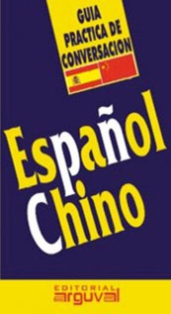 ESPAÑOL - CHINO GUIA PRACTICA DE CONVERSACION