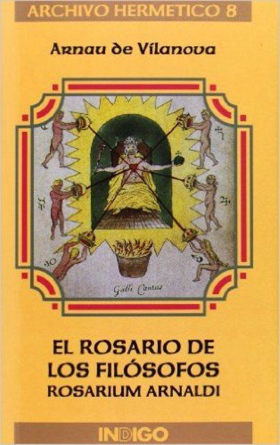 ROSARIO DE LOS FILOSOFOS ROSARIUM ARNALDI