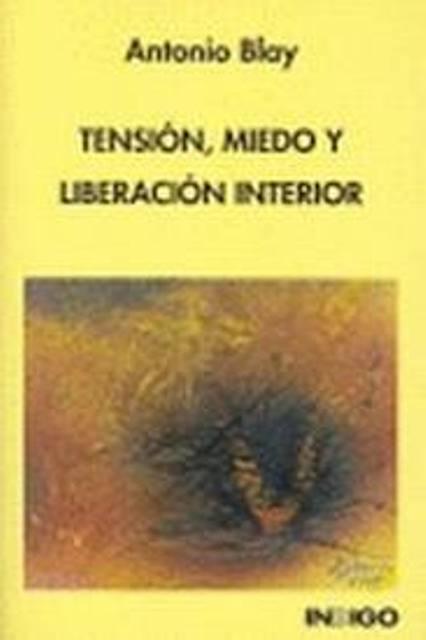 TENSION , MIEDO Y LIBERACION INTERIOR