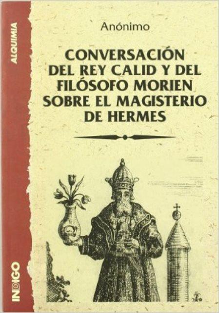 CONVERSACION DEL REY CALID Y DEL FILOSOFO MORIEN SOBRE MAGISTERIO DE HERMES
