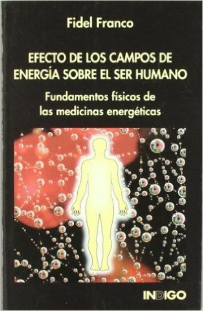 EFECTO DE LOS CAMPOS DE ENERGIA SOBRE EL SER HUMANO