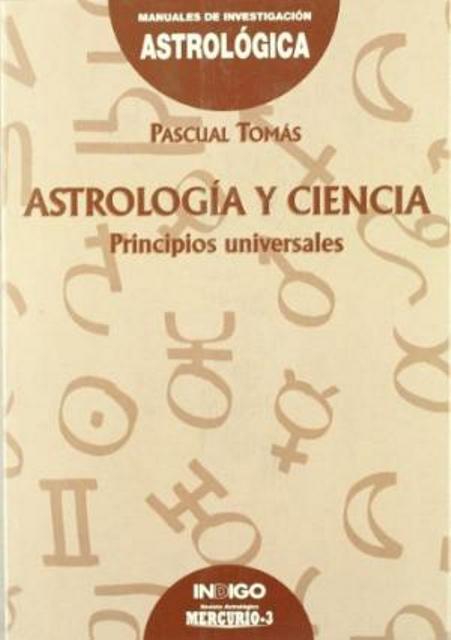 ASTROLOGIA Y CIENCIA .PRINCIPIOS UNIVERSALES