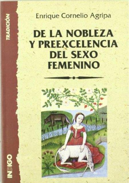DE LA NOBLEZA Y PREEXCELENCIA DEL SEXO FEMENINO