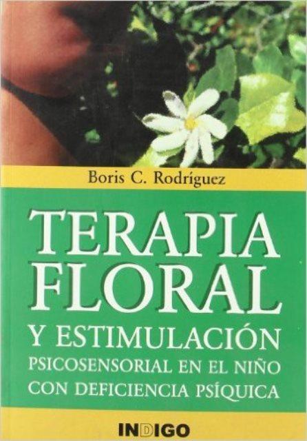 TERAPIA FLORAL Y ESTIMULACION PSICOSENSORIAL EN EL NIÑO C/DEFICIENCIA PSIQUICA