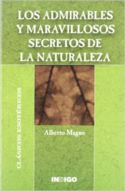 LOS ADMIRABLES Y MARAVILLOSOS SECRETOS DE LA NATURALEZA . CLASICOS ESOTERICOS