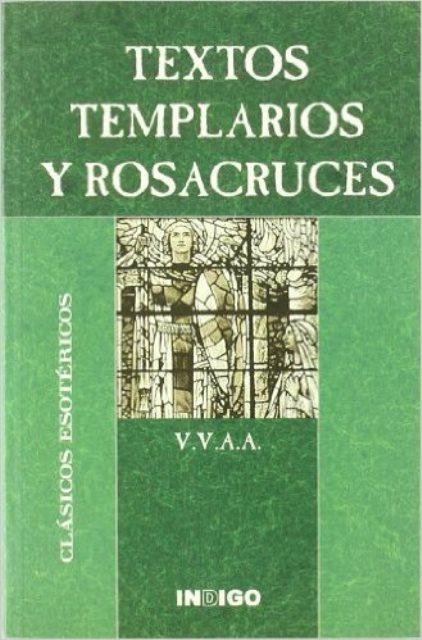 TEXTOS TEMPLARIOS Y ROSACRUCES . CLASICOS ESOTERICOS