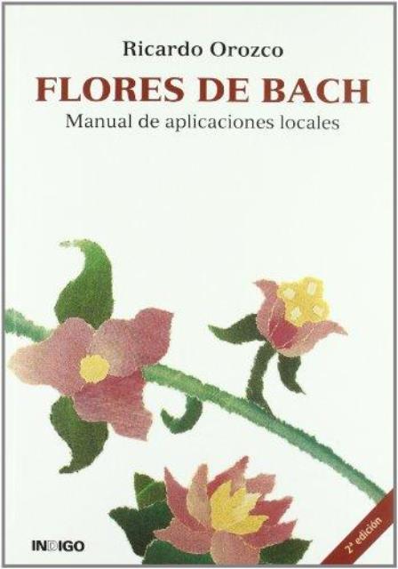 FLORES DE BACH . MANUAL APLICACIONES LOCALES