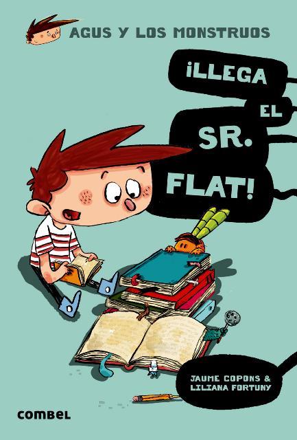 LLEGA EL SR. FLAT ! . AGUS Y LOS MONSTRUOS