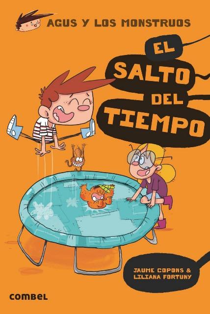 EL SALTO DEL TIEMPO . AGUS Y LOS MONSTRUOS