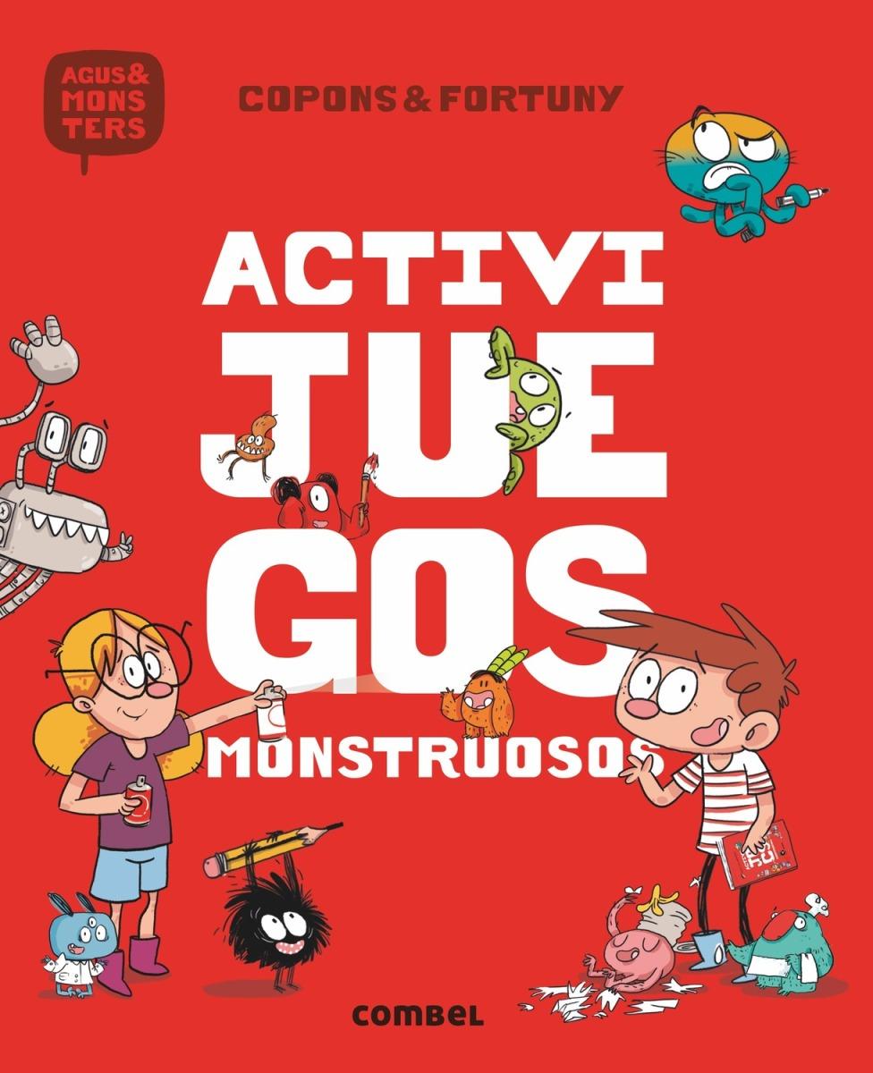 ACTIVIJUEGOS MONSTRUOSOS 1 . AGUS Y LOS MONSTRUOS