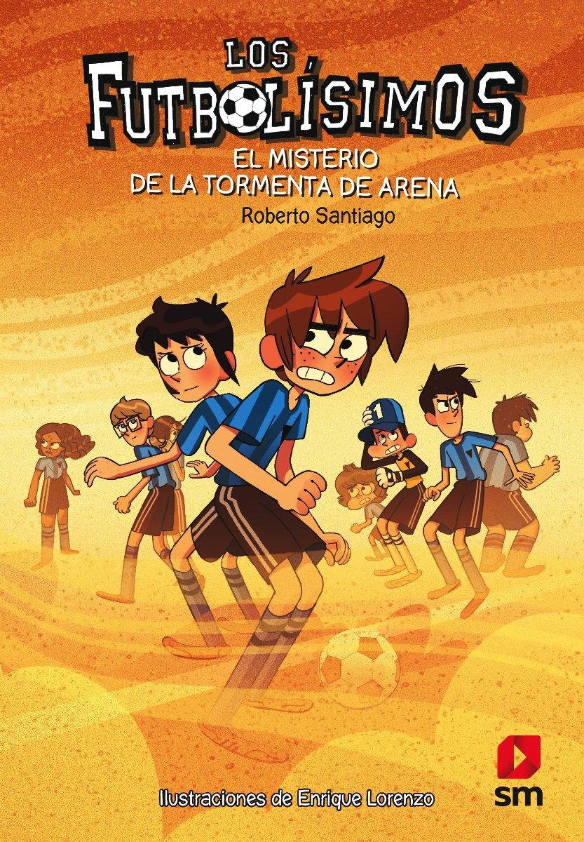 FUTBOLISIMOS 14 - EL MISTERIO DE LA TORMENTA DE ARENA