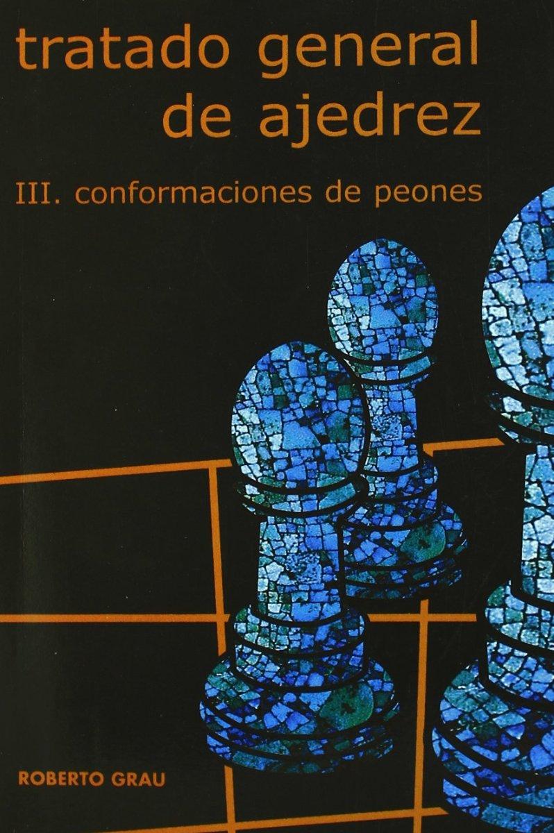 TRATADO GENERAL DE AJEDREZ III - CONFORMACION DE PEONES