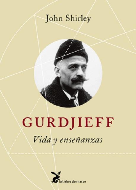 GURDJIEFF . VIDA Y ENSEÑANZAS