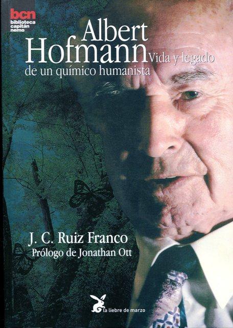ALBERT HOFMANN . VIDA Y LEGADO DE UN QUIMICO HUMANISTA
