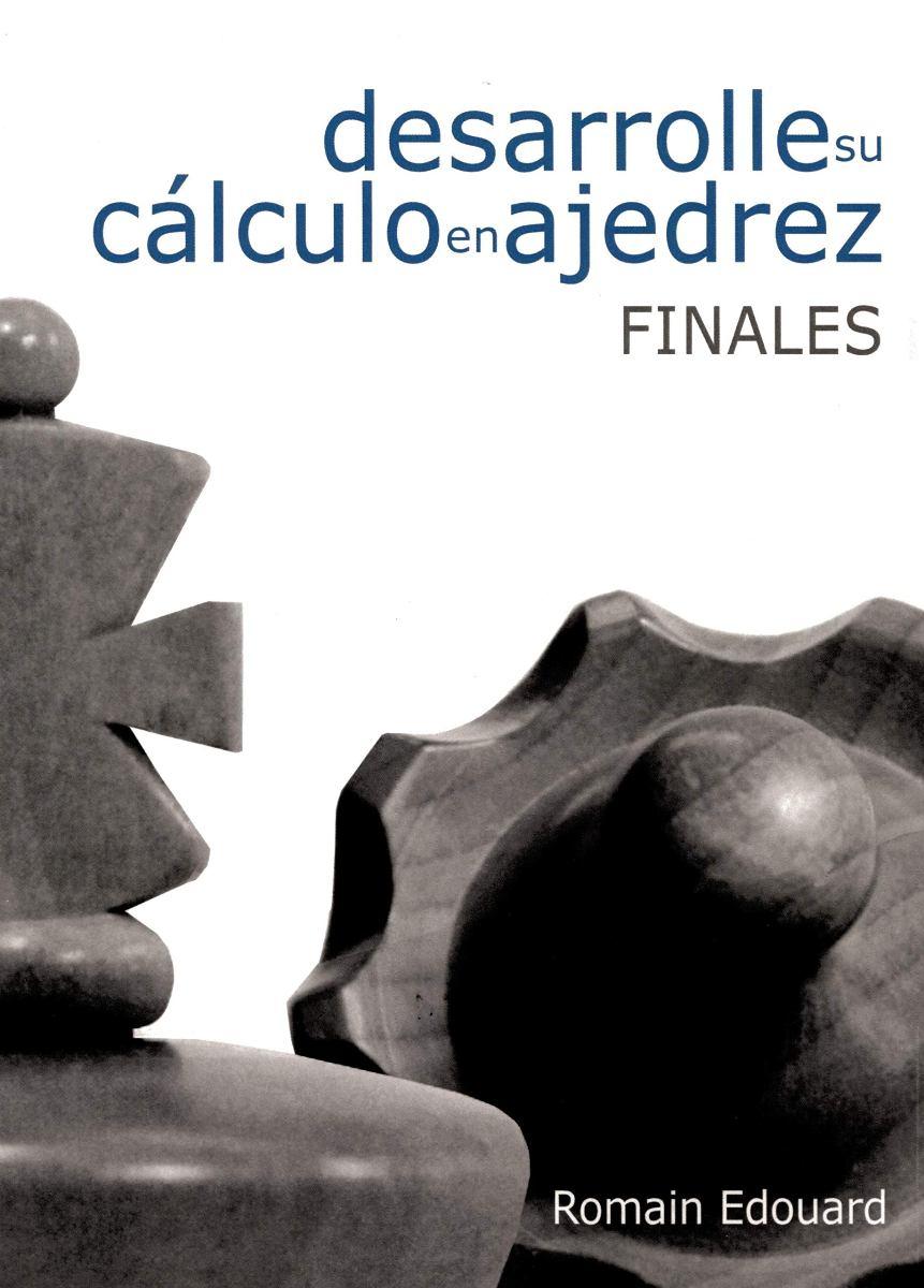 DESARROLLE SU CALCULO EN AJEDREZ : FINALES
