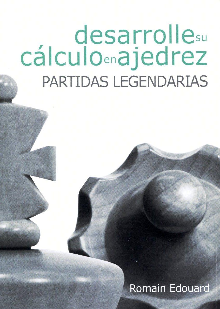 DESARROLLE SU CALCULO EN AJEDEZ : PARTIDAS LEGENDARIAS