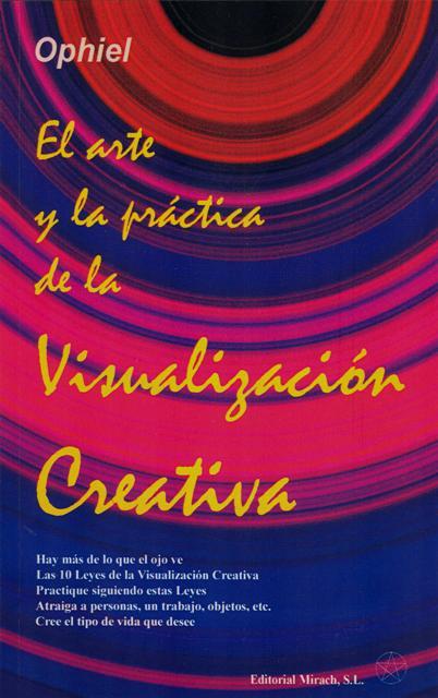 EL ARTE Y LA PRACTICA DE LA VISUALIZACION CREATIVA