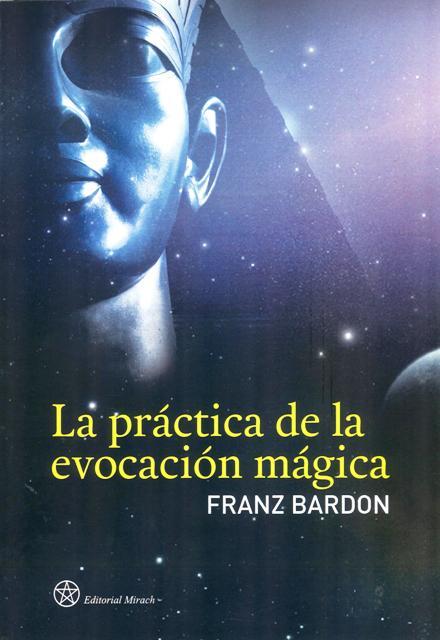 LA PRACTICA DE LA EVOCACION MAGICA