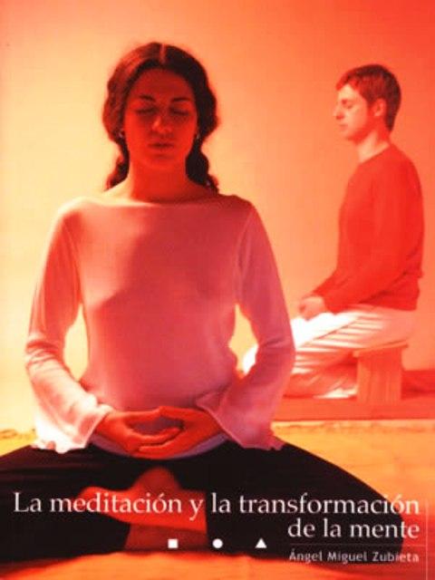 LA MEDITACION Y LA TRANSFORMACION DE LA MENTE