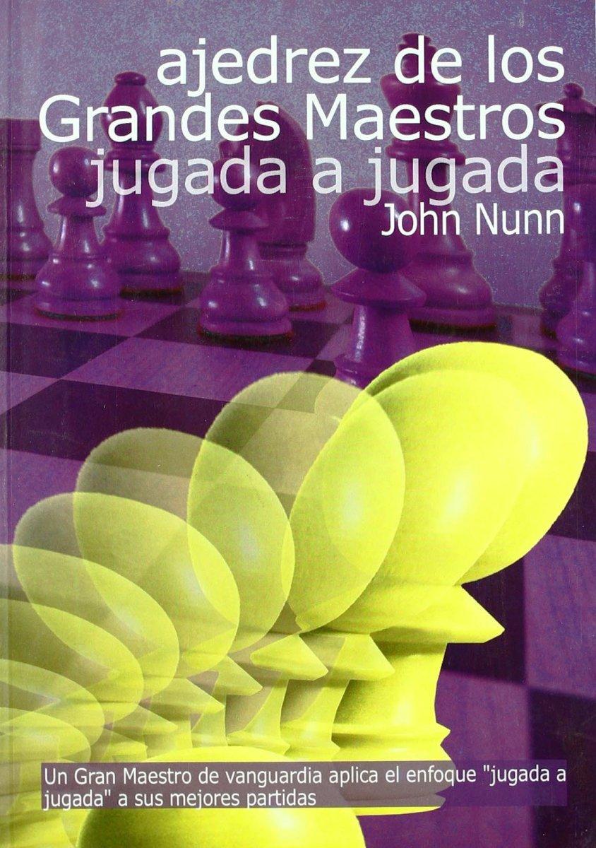 AJEDREZ DE LOS GRANDES MAESTROS JUGADA A JUGADA