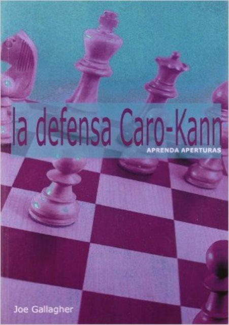 LA DEFENSA CARO - KANN . APRENDA PAERTURAS