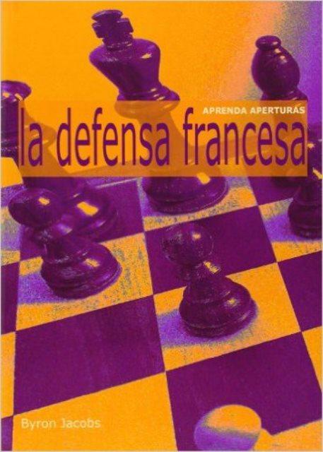 LA DEFENSA FRANCESA . APRENDA APERTURAS