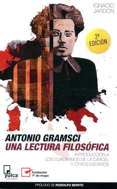 ANTONIO GRAMSCI UNA LECTURA FILOSOFICA