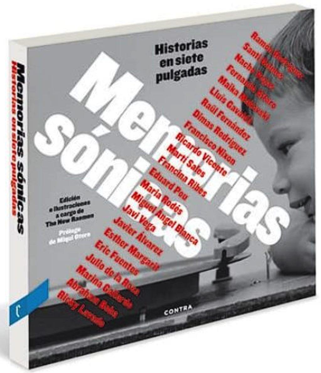 MEMORIAS SONICAS . HISTORIAS EN SIETE PULGADAS