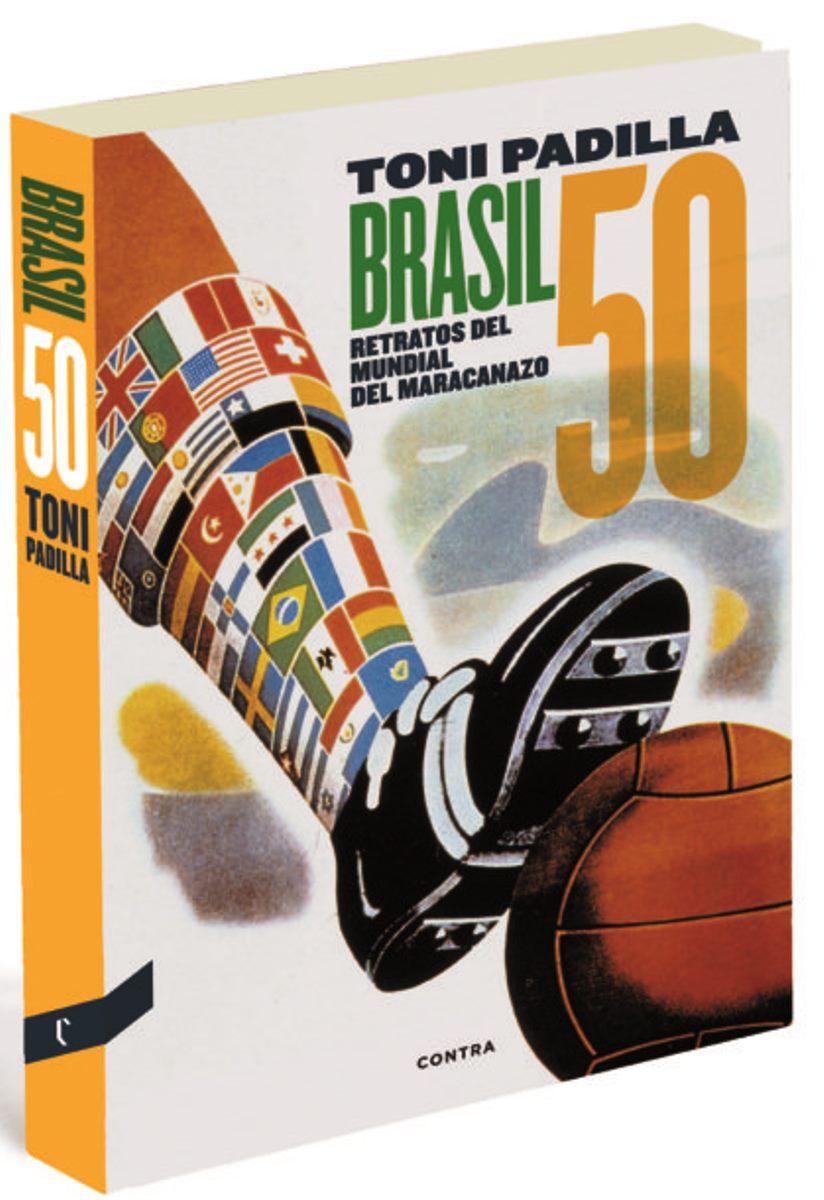 BRASIL 50 . RETRATOS DEL MUNDIAL DEL MARACANAZO