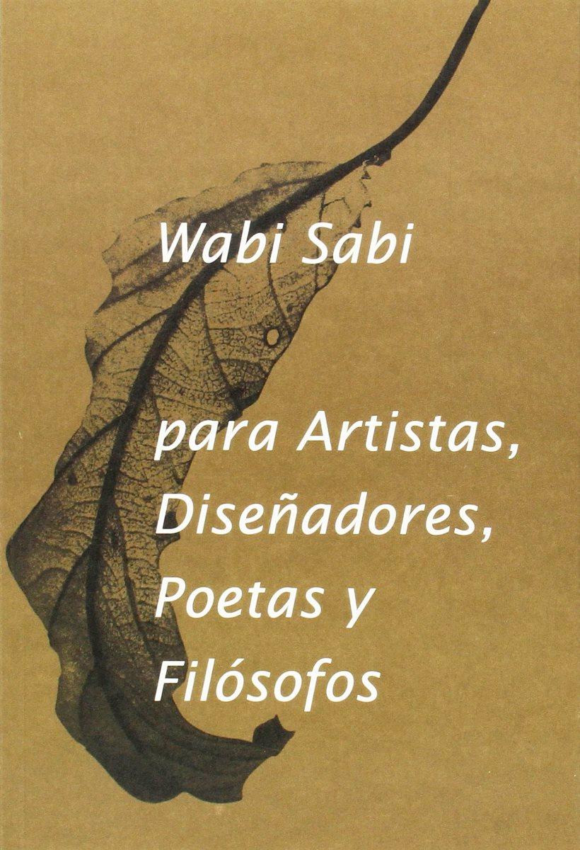 WABI - SABI PARA ARTISTAS , DISEÑADORES , POETAS Y FILOSOFOS