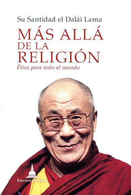 MAS ALLA DE LA RELIGION . ETICA PARA TODO EL MUNDO
