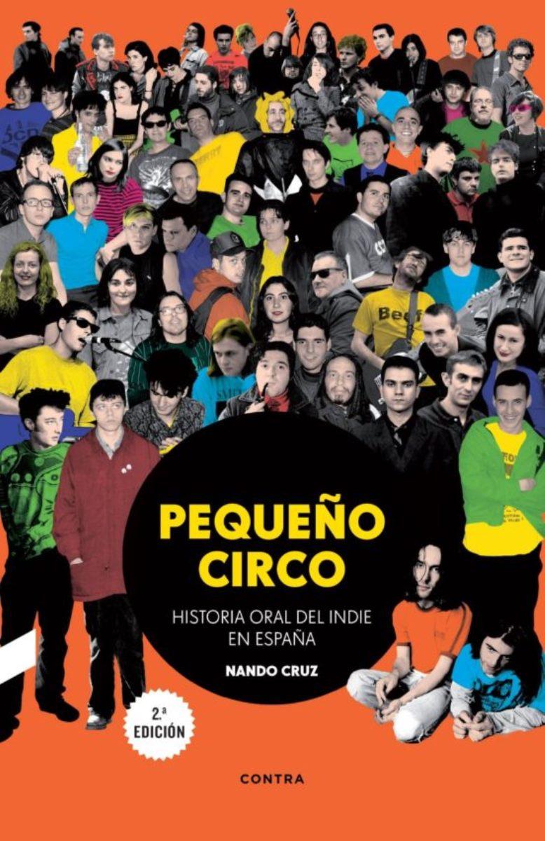 PEQUEÑO CIRCO . HISTORIA ORAL DEL INDIE EN ESPAÑA