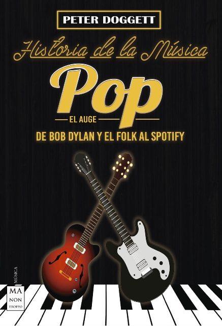 HISTORIA DE LA MUSICA POP DE BOB DYLAN Y EL FOLK AL SPOTIFY