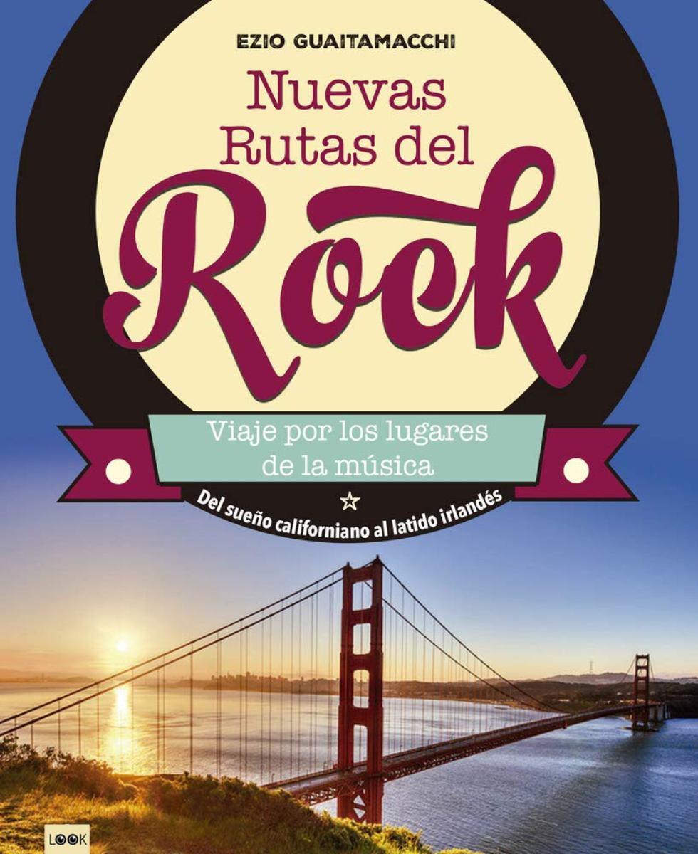 NUEVAS RUTAS DEL ROCK . DEL SUEÑO CALIFORNIANO AL LATIDO IRLANDES