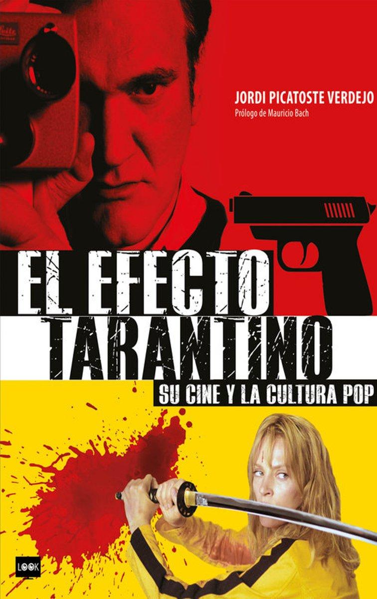 EL EFECTO TARANTINO . SU CINE Y LA CULTURA POP