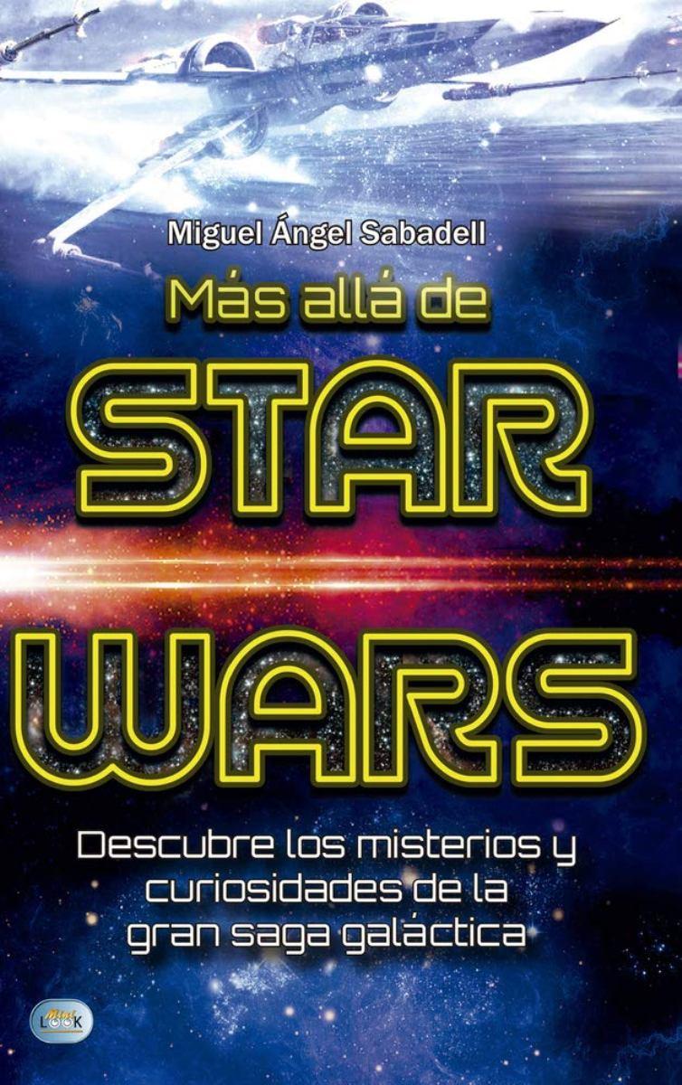 MAS ALLA DE STAR WARS . MISTERIOS Y CURIOSIDADES