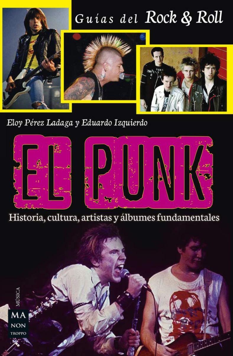 EL PUNK . HISTORIA, CULTURA , ARTISTAS Y ALBUMES FUNDAMENTALES