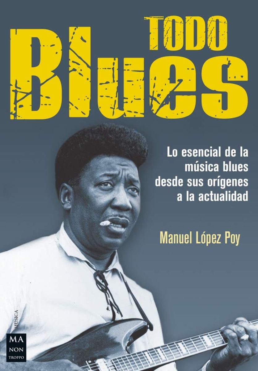 TODO BLUES . LO ESENCIAL DE LA MUSICA BLUES