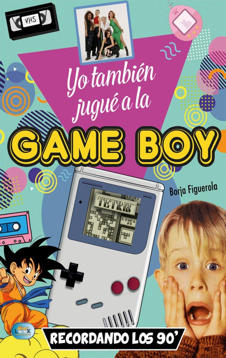YO TAMBIEN JUGUE A LA GAME BOY - RECORDANDO LOS 90