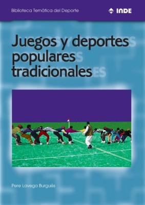 JUEGOS Y DEPORTES POPULARES TRADICIONALES