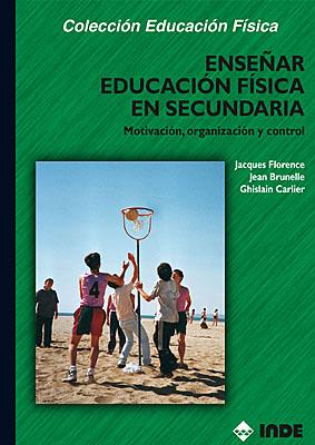 ENSEÑAR EDUCACION FISICA EN SECUNDARIA