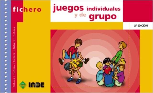 JUEGOS INDIVIDUALES Y DE GRUPO FICHERO