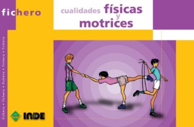 CUALIDADES FISICAS Y MOTRICES FICHERO